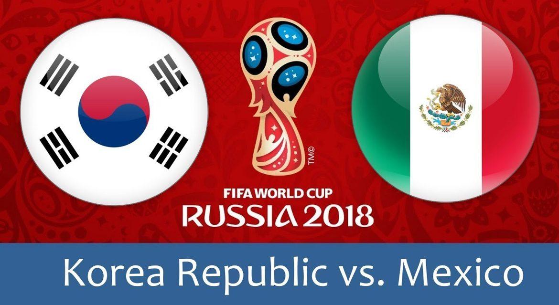 Korea Republic - Mexico 23 jun 2018